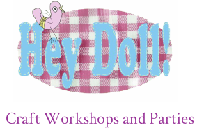 Hey Doll! Craft Parties and Workshops In Shropshire